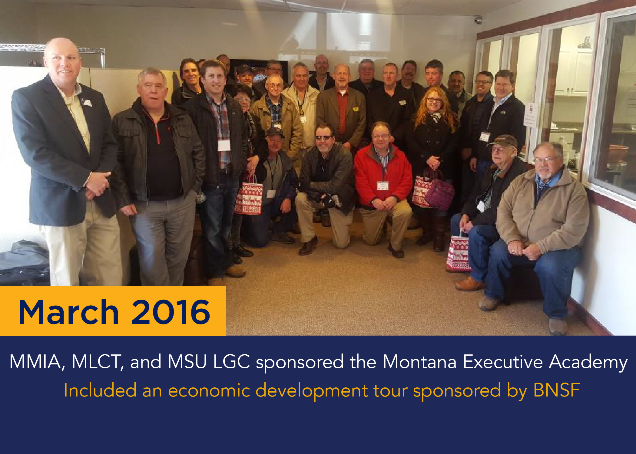 March 2016MMIA, MLCT, and MSU LGC sponsored the Montana Executive AcademyIncluded an economic development tour sponsored by BNSF