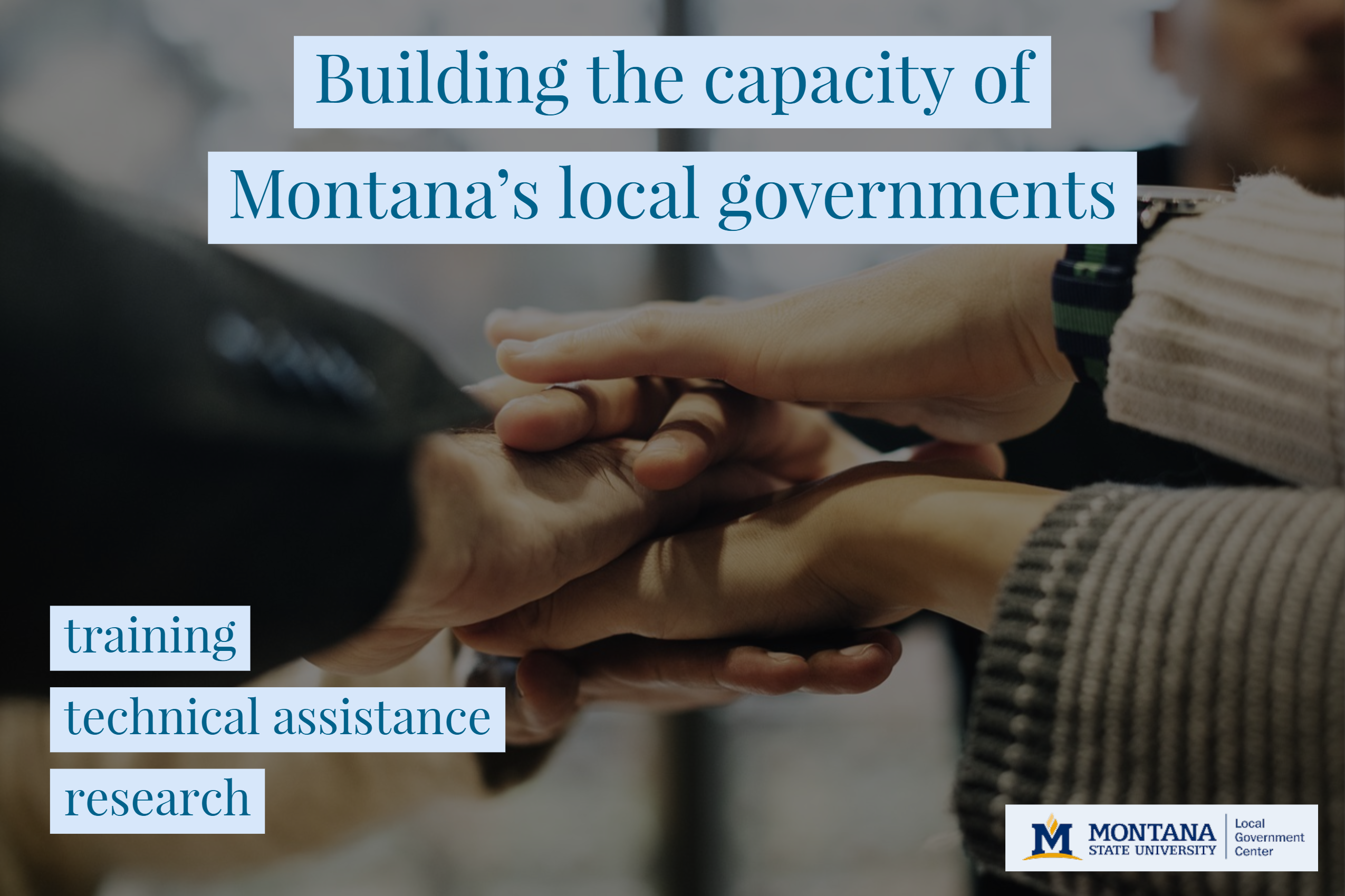 Building the capacity of Montana's local governments. Training. Technical Assistance. Research