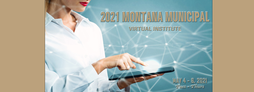 2021 Montana Municipal Virtual Institute for clerks, treasurers and financial officers.