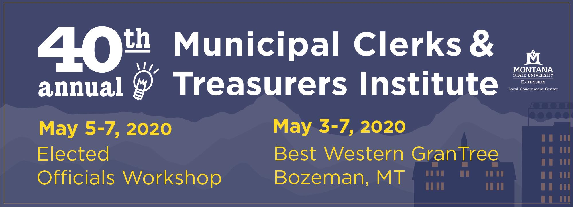 2020 Montana Municipal Institute for Clerks, Treasurers, and Elected Officials in Bozeman, MT May 3-7, 2020